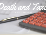 Death and Taxes (in Self-Publishing)